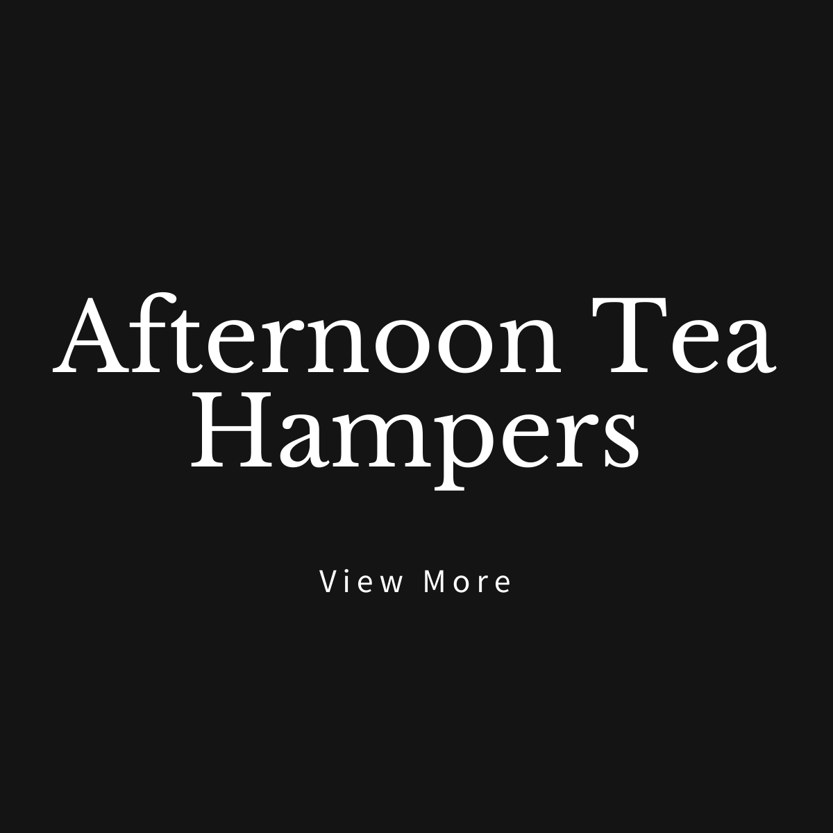 View more Afternoon Tea Hampers